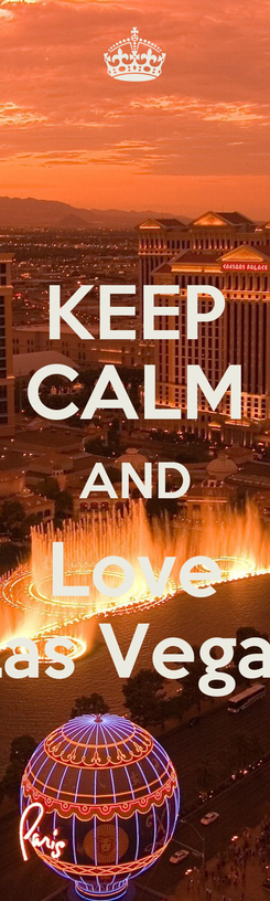 Poster: KEEP CALM AND Love Las Vegas