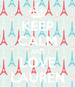 Poster: KEEP CALM AND LOVE LAUREN