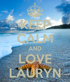 Poster: KEEP CALM AND LOVE LAURYN