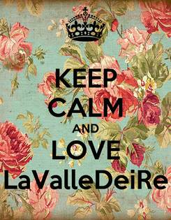 Poster: KEEP CALM AND LOVE LaValleDeiRe