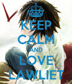 Poster: KEEP CALM AND LOVE LAWLIET