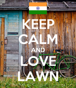 Poster: KEEP CALM AND LOVE LAWN
