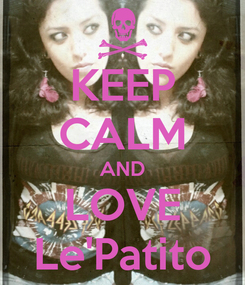 Poster: KEEP CALM AND LOVE Le'Patito