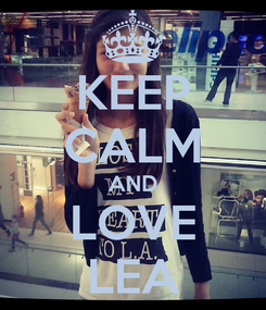 Poster: KEEP CALM AND LOVE LEA
