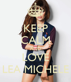 Poster: KEEP CALM AND LOVE LEA MICHELE