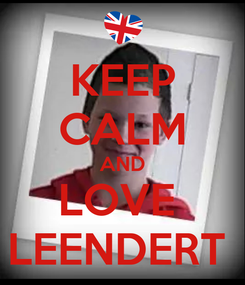Poster: KEEP CALM AND LOVE  LEENDERT