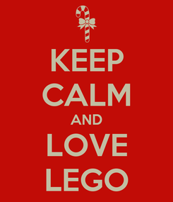 Poster: KEEP CALM AND LOVE LEGO