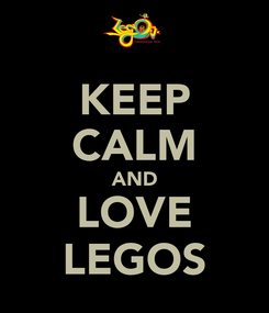 Poster: KEEP CALM AND LOVE LEGOS