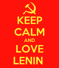 Poster: KEEP CALM AND LOVE LENIN
