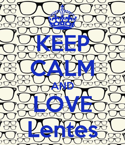 Poster: KEEP CALM AND LOVE Lentes