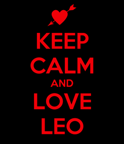 Poster: KEEP CALM AND LOVE LEO