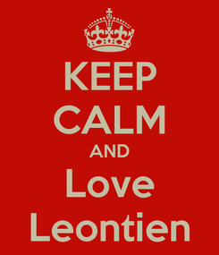 Poster: KEEP CALM AND Love Leontien