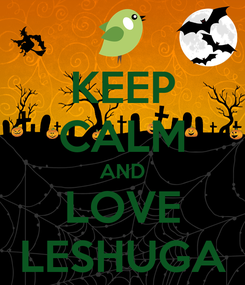 Poster: KEEP CALM AND LOVE LESHUGA