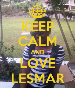 Poster: KEEP CALM AND LOVE LESMAR