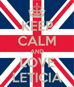 Poster: KEEP CALM AND LOVE LETICIA