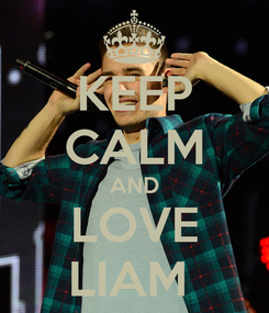 Poster: KEEP CALM AND LOVE LIAM