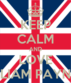 Poster: KEEP CALM AND LOVE LIAM PAYN