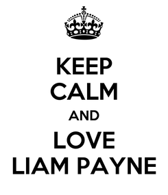 Poster: KEEP CALM AND LOVE LIAM PAYNE
