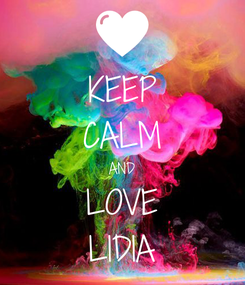 Poster: KEEP CALM AND LOVE LIDIA