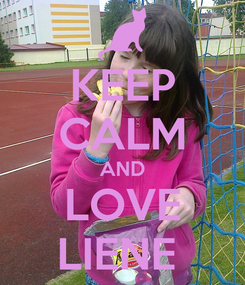 Poster: KEEP CALM AND LOVE LIENE