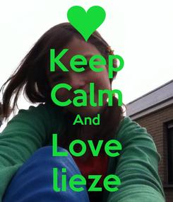 Poster: Keep Calm And Love lieze