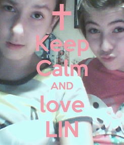 Poster: Keep Calm AND love LIN