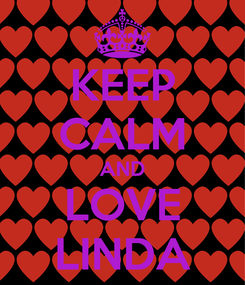Poster: KEEP CALM AND LOVE LINDA