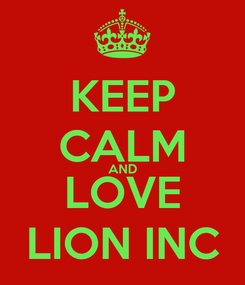 Poster: KEEP CALM AND LOVE LION INC