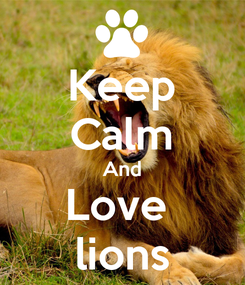 Poster: Keep Calm And Love  lions