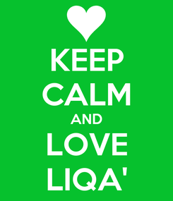 Poster: KEEP CALM AND LOVE LIQA'