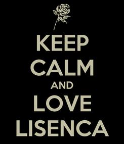 Poster: KEEP CALM AND LOVE LISENCA
