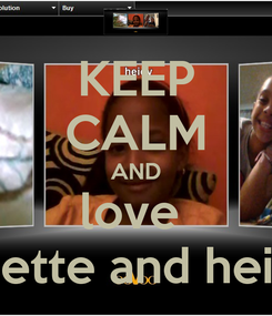 Poster: KEEP CALM AND love  lissette and heidy