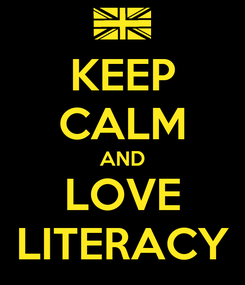 Poster: KEEP CALM AND LOVE LITERACY