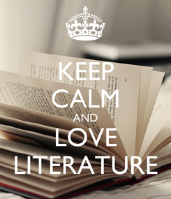 Poster: KEEP CALM AND LOVE LITERATURE