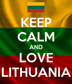 Poster: KEEP CALM AND LOVE LITHUANIA