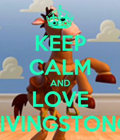 Poster: KEEP CALM AND LOVE LIVINGSTONG