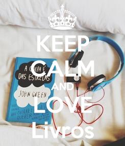 Poster: KEEP CALM AND LOVE Livros