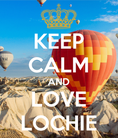 Poster: KEEP CALM AND LOVE LOCHIE
