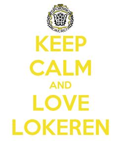 Poster: KEEP CALM AND LOVE LOKEREN