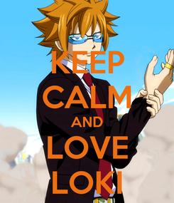 Poster: KEEP CALM AND LOVE LOKI