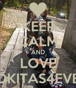 Poster: KEEP CALM AND LOVE LOKITAS4EVER