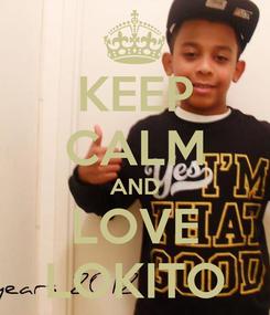 Poster: KEEP CALM AND LOVE LOKITO