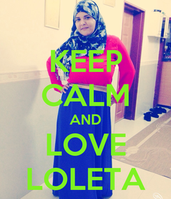 Poster: KEEP CALM AND LOVE LOLETA