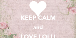Poster:  KEEP CALM and LOVE LOLLI