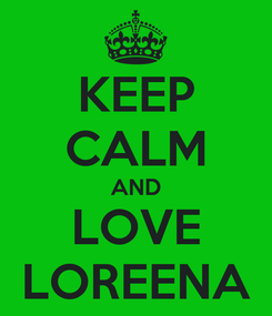 Poster: KEEP CALM AND LOVE LOREENA