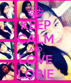 Poster: KEEP CALM AND LOVE LORIE