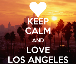 Poster: KEEP CALM AND LOVE LOS ANGELES