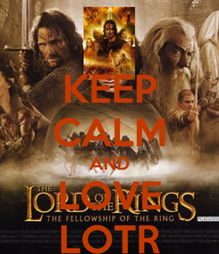 Poster: KEEP CALM AND LOVE LOTR