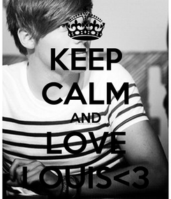 Poster: KEEP CALM AND LOVE LOUIS<3