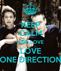 Poster: KEEP CALM AND LOVE LOVE ONE DIRECTION
